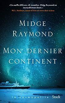 Mon dernier continent par Midge Raymond