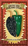 Ancho and Poblano Chiles, Dave DeWitt, 1482598590