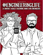 Engineering Life: A Snarky Adult Coloring Book for Engineers