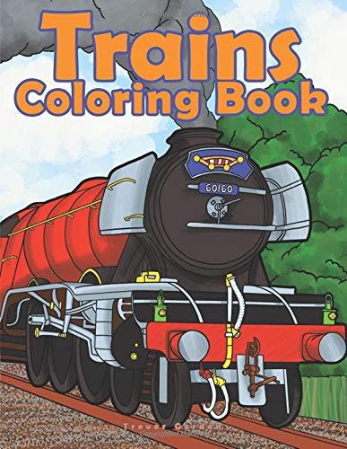 Trains Coloring Book A Color Therapy Book Of Steam Engines Electric Trains Trams Trains All Things Railroad Gordon Trevor 9781798873328 Amazon Com Books