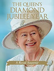 The Queen's Diamond Jubilee Year: A Royal Souvenir