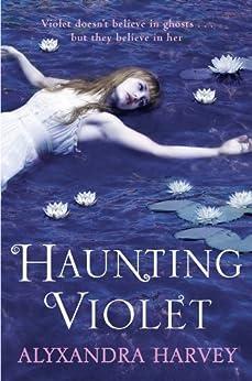 Haunting Violet by [Harvey, Alyxandra]