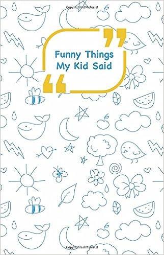 Buy Funny Things My Kid Said Blue Drawings Cover Write Down