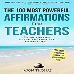 The 100 Most Powerful Affirmations for Teachers