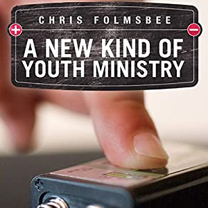 A New Kind of Youth Ministry Audiobook