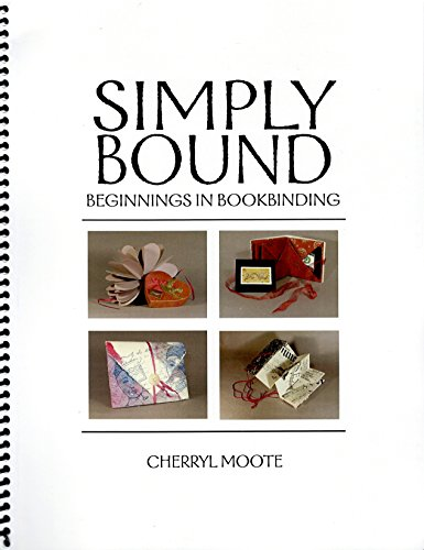 Simply Bound: Beginnings in Bookbinding by Privately printed