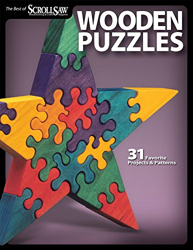Wooden Puzzles: 31 Favorite Projects and Patterns (Best of Scroll Saw Woodworking & Crafts Magazine) (Scroll Saw Magazine)