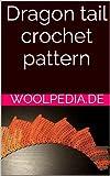 Dragon tail crochet pattern