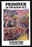 Prisoner of the Rising Sun, William A. Berry and James Edwin Alexander, 0806125098