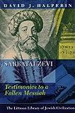 Sabbatai Zevi: Testimonies to a Fallen Messiah (Littman Library of Jewish Civilization)