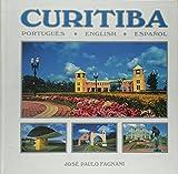 Curitiba: A Capital Ecologica / The Ecological Capital / La Capital Ecologica