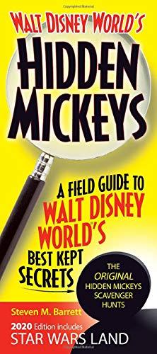 Walt Disney World's Hidden Mickeys: A Field Guide to Walt Disney World's Best Kept Secrets