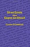 Slí an Eolais agus Eagna an Ghaeil (Irish Edition)