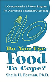 Do You Use Food To Cope?: A Comprehensive 15-Week Program for Overcoming Emotional Overeating Download PDF ebooks