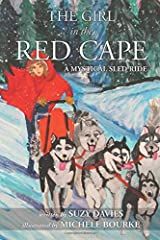 The Girl in The Red Cape: A  Mystical Sled Ride (Fairytale Retelling) Paperback