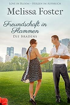 Freundschaft in Flammen (Die Bradens in Weston, CO 3) (German Edition) by [Foster, Melissa]