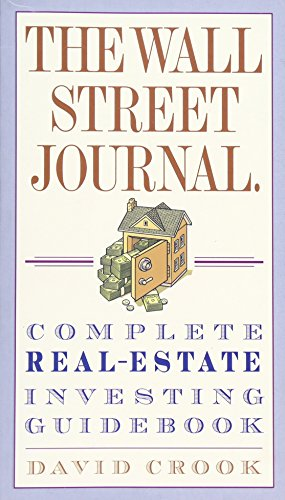 Complete Journals - The Wall Street Journal. Complete Real-Estate Investing Guidebook