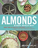 Almonds Every Which Way, Brooke McLay, 0738217387