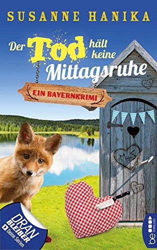 Der Tod hält keine Mittagsruhe: Ein Bayernkrimi (Sofia und die Hirschgrund-Morde 3) (German Edition)