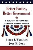 img - for Better Parties, Better Government: A Realistic Program for Campaign Finance Reform book / textbook / text book