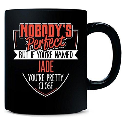 Funny Gift Girl Named Jade Woman Nobody's Perfect - Mug