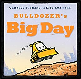 Book Bulldozer's Big Day (Bulldozer Books)