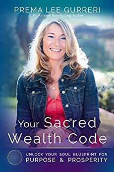 Download for free Your Sacred Wealth Code: Unlock Your Soul Blueprint For Purpose & Prosperity
