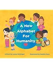A New Alphabet for Humanity: A Children's Book of Alphabet Words to Inspire Compassion, Kindness and Positivity