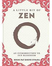 A Little Bit of Zen: An Introduction to Zen Buddhism (Volume 22)
