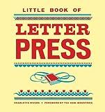 Little Book of Letterpress, Charlotte Rivers, 0811875075