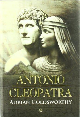 Descargar Libro Antonio Y Cleopatra ) Adrian Goldsworthy
