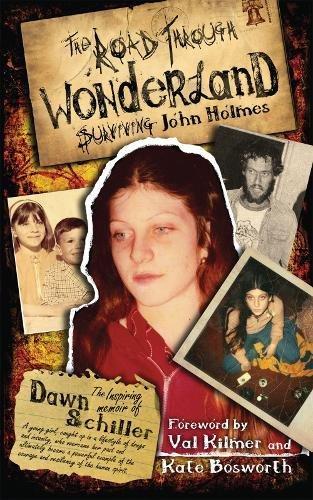 The Road Through Wonderland: Surviving John Holmes
