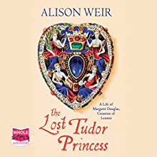 The Lost Tudor Princess Audiobook by Alison Weir Narrated by Maggie Mash