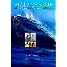 Malaga Surf: Historia del Surf y Bodyboard (1970-2000) (Spanish Edition