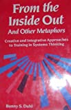 From the Inside Out and Other Metaphors, Bunny S. Duhl, 0876303289