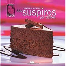 Dos suspiros por dulces (Spanish Edition)
