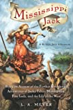 Front cover for the book Mississippi Jack: Being an Account of the Further Waterborne Adventures of Jacky Faber, Midshipman, Fine Lady, and Lily of the West by L. A. Meyer
