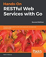 Hands-On RESTful Web Services with Go, 2nd Edition Front Cover