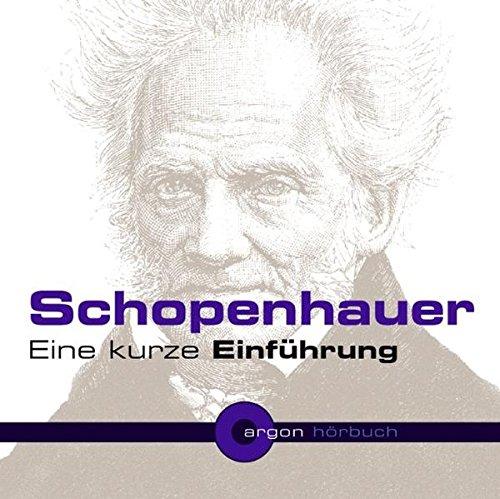 Schopenhauer. Eine kurze Einführung (1 CD)