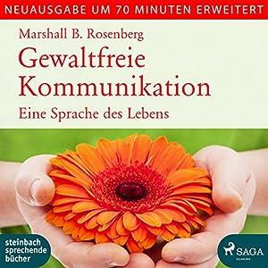 Gewaltfreie Kommunikation: Eine Sprache des Lebens - erweiterte Neuausgabe Audiobook