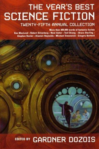 The Year's Best Science Fiction: Twenty-Fifth Annual Collection (Year's Best Science Fiction)