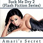 Amari's Secret: Suck Me Dry, Book 2 | Gemini Phoenix