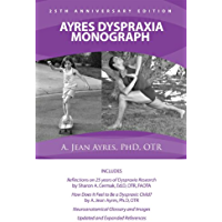 Ayres Dyspraxia Monograph, 25th Anniversary Edition (English Edition)