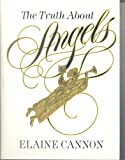 The Truth about Angels, Elaine Cannon, 1570082898