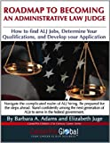 Roadmap to Becoming an Administrative Law Judge, Barbara A. Adams and Elizabeth Juge, 0982322216