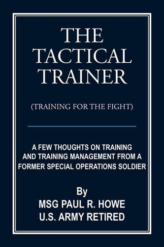 The Tactical Trainer : A Few Thoughts on Training and
