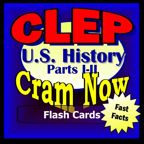 CLEP Prep Test US HISTORY I/II Flash Cards--CRAM NOW!--CLEP Exam Review Book & Study Guide (CLEP Cram Now! 6)