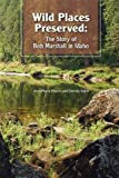Wild Places Preserved, AnneMarie Moore and Dennis Baird, 0893015113