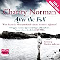 After the Fall Audiobook by Charity Norman Narrated by Nicolette McKenzie