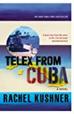Telex from Cuba by Rachel Kushner front cover